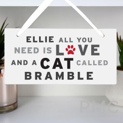 Personalised 'All You Need' Cat Wooden Sign